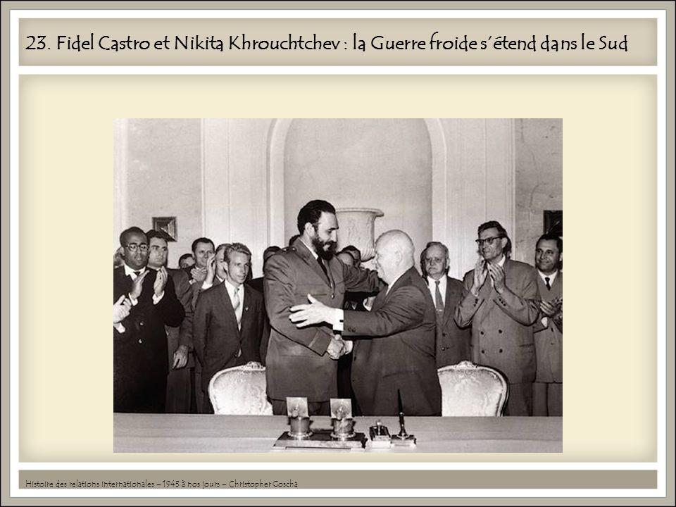 23. Fidel Castro et Nikita Khrouchtchev : la Guerre froide s'étend dans le Sud