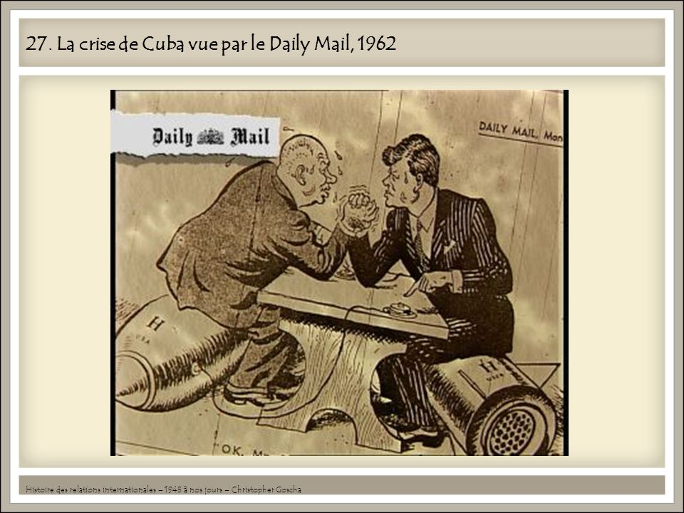27. La crise de Cuba vue par le Daily Mail, 1962
