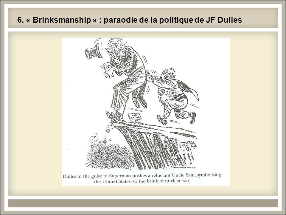 6. « Brinksmanship » : paraodie de la politique de JF Dulles