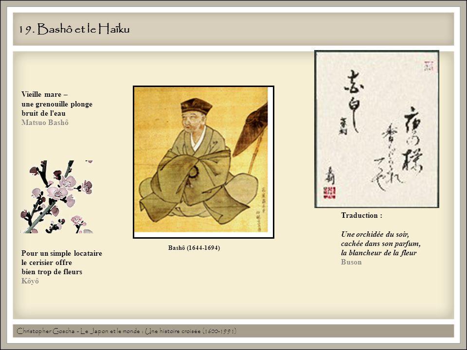 19. Bashô et le Haïku Vieille mare – une grenouille plonge bruit de l eau Matsuo Bashô.