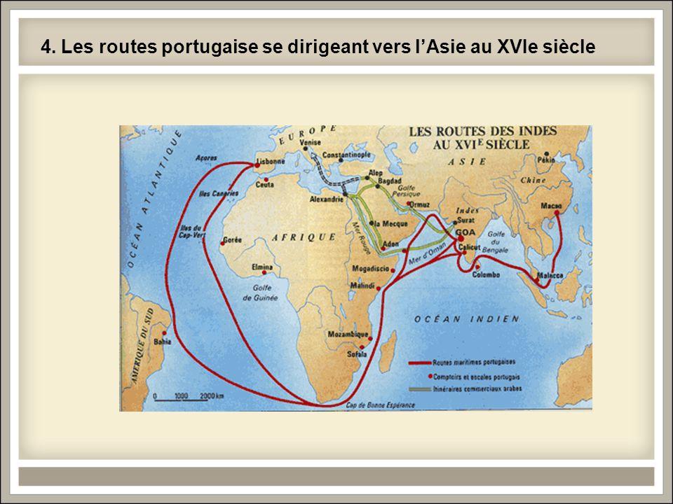 4. Les routes portugaise se dirigeant vers l'Asie au XVIe siècle