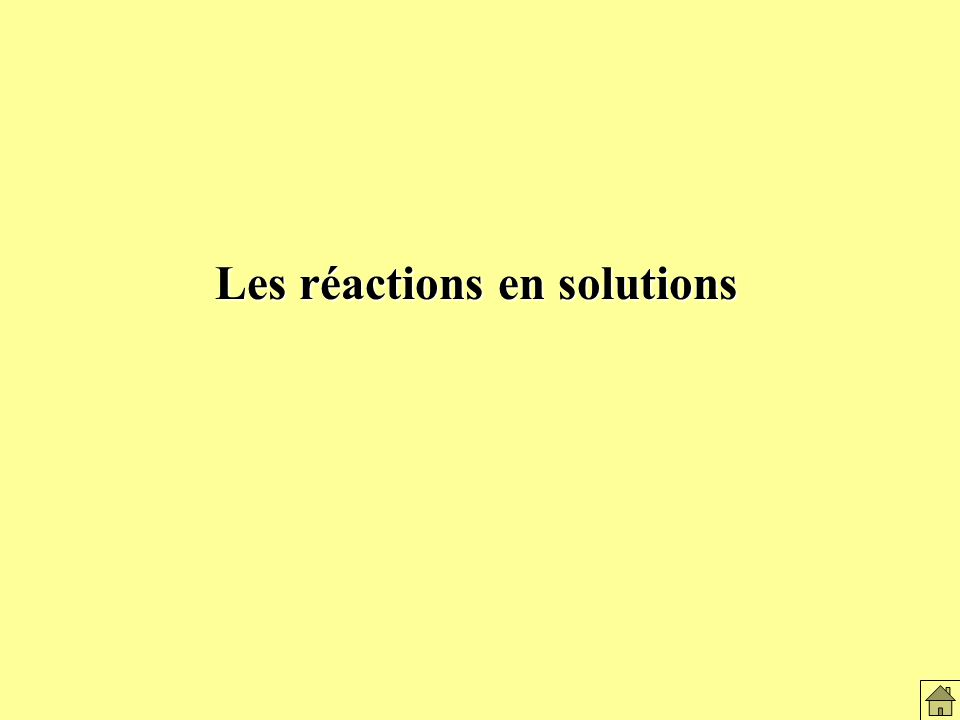 Les réactions en solution