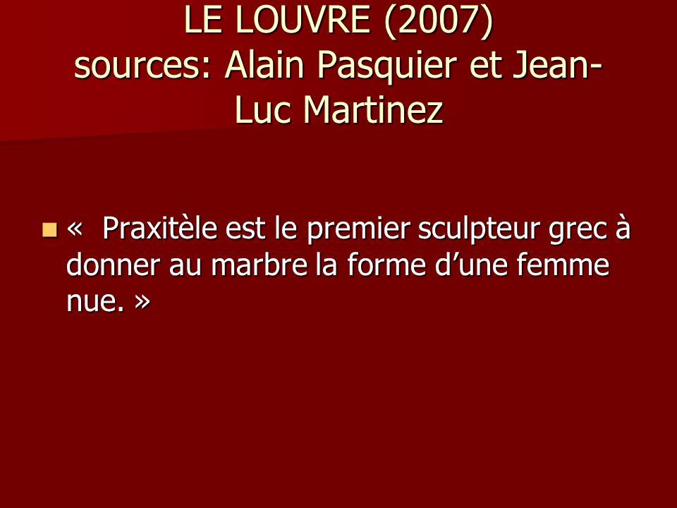 LE LOUVRE (2007) sources: Alain Pasquier et Jean- Luc Martinez