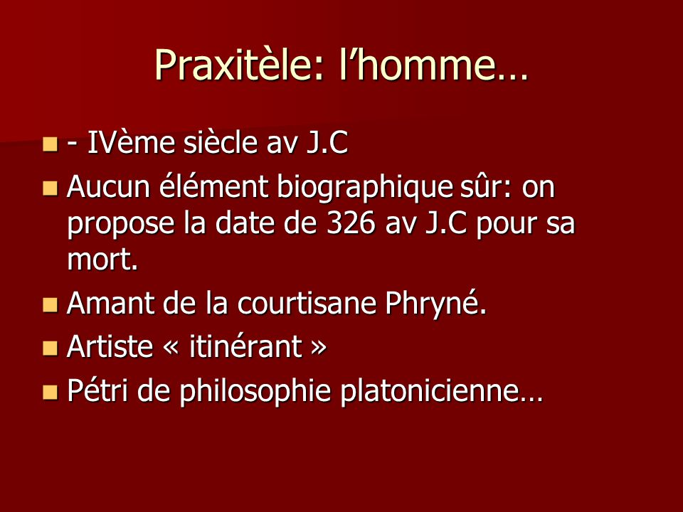 Praxitèle: l'homme… - IVème siècle av J.C