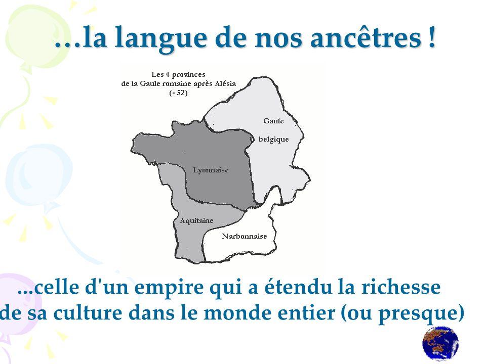 …la langue de nos ancêtres !