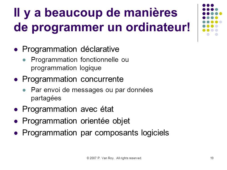 Il y a beaucoup de manières de programmer un ordinateur!