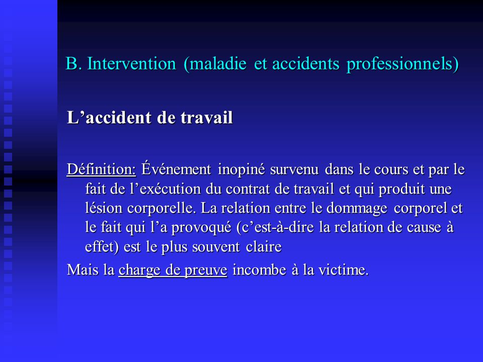 B. Intervention (maladie et accidents professionnels)