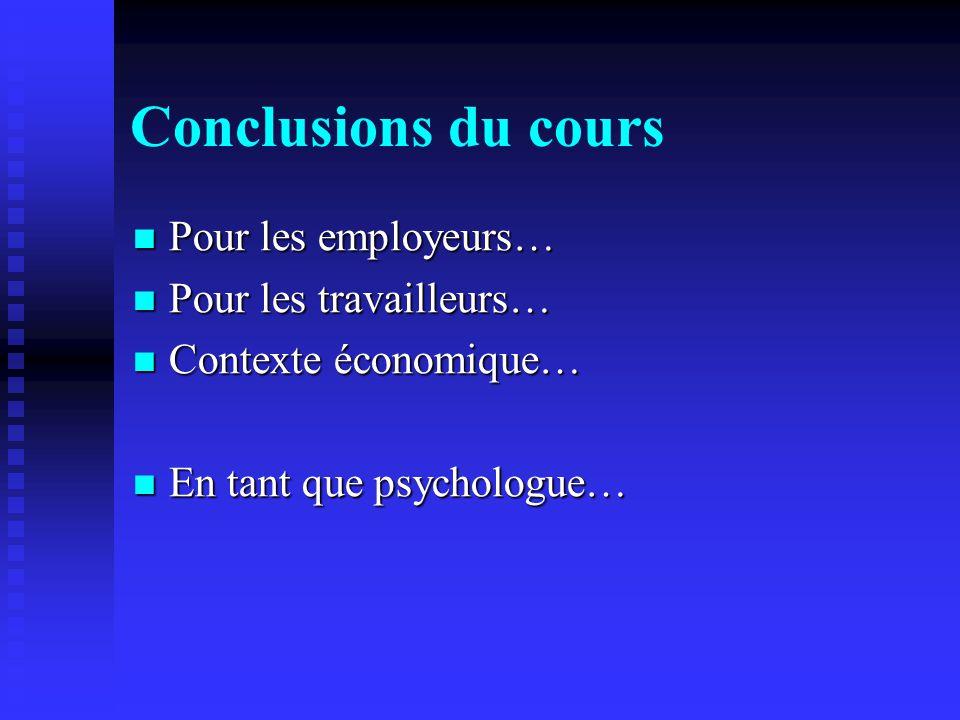 Conclusions du cours Pour les employeurs… Pour les travailleurs…