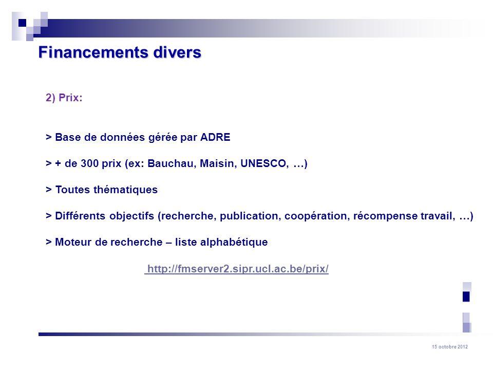 Financements divers 2) Prix: > Base de données gérée par ADRE