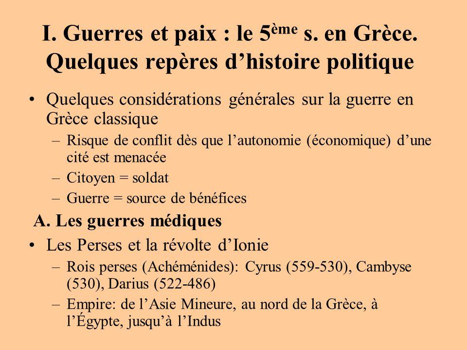 I. Guerres et paix : le 5ème s. en Grèce