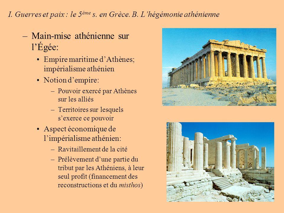 I. Guerres et paix : le 5ème s. en Grèce. B. L'hégémonie athénienne