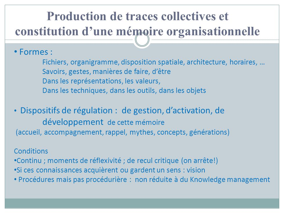 Production de traces collectives et constitution d'une mémoire organisationnelle