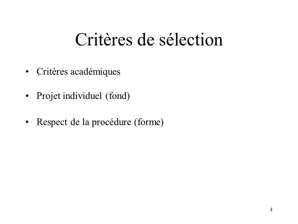 Critères de sélection Critères académiques Projet individuel (fond)