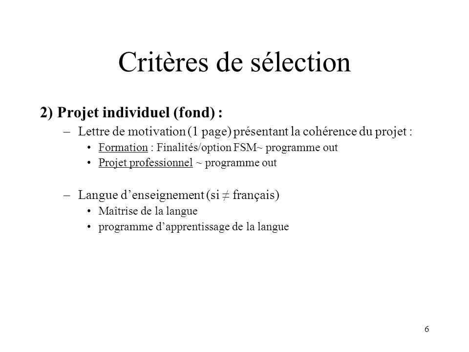 Critères de sélection 2) Projet individuel (fond) :