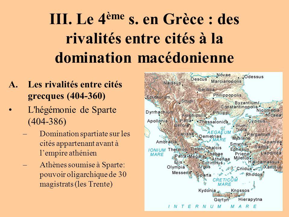 III. Le 4ème s. en Grèce : des rivalités entre cités à la domination macédonienne