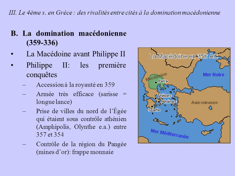 B. La domination macédonienne (359-336) La Macédoine avant Philippe II