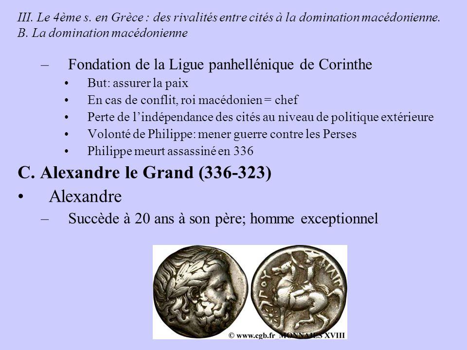 C. Alexandre le Grand (336-323) Alexandre