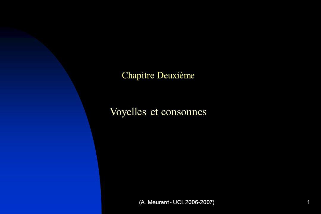 Chapitre Deuxième Voyelles et consonnes (A. Meurant - UCL 2006-2007)