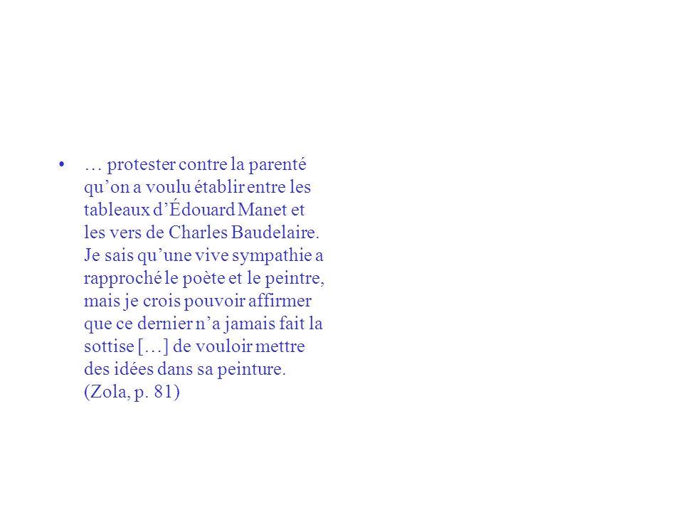 … protester contre la parenté qu'on a voulu établir entre les tableaux d'Édouard Manet et les vers de Charles Baudelaire.