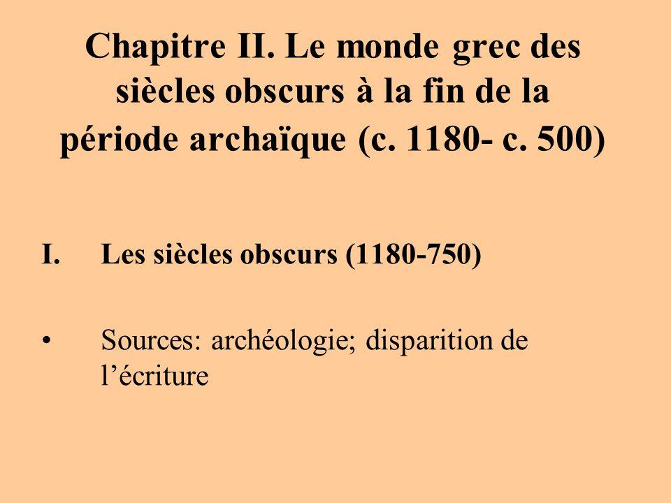 Chapitre II. Le monde grec des siècles obscurs à la fin de la période archaïque (c. 1180- c. 500)