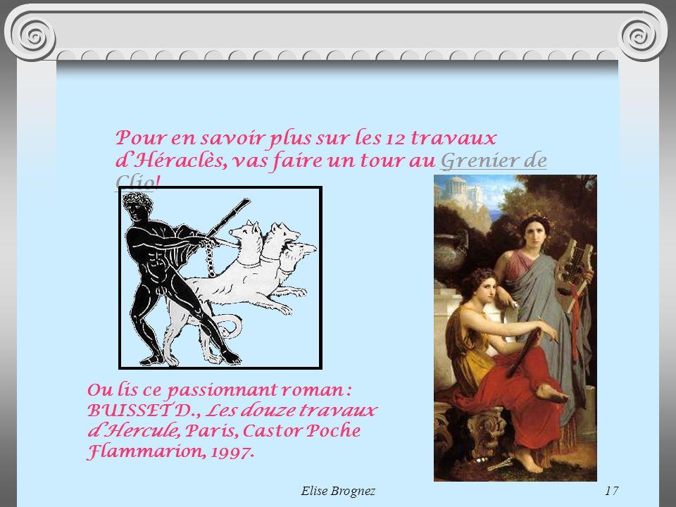 Pour en savoir plus sur les 12 travaux d'Héraclès, vas faire un tour au Grenier de Clio!