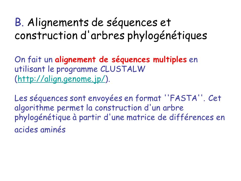B. Alignements de séquences et construction d arbres phylogénétiques