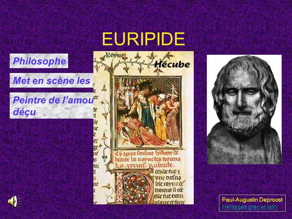 EURIPIDE Philosophe Met en scène les passions humaines