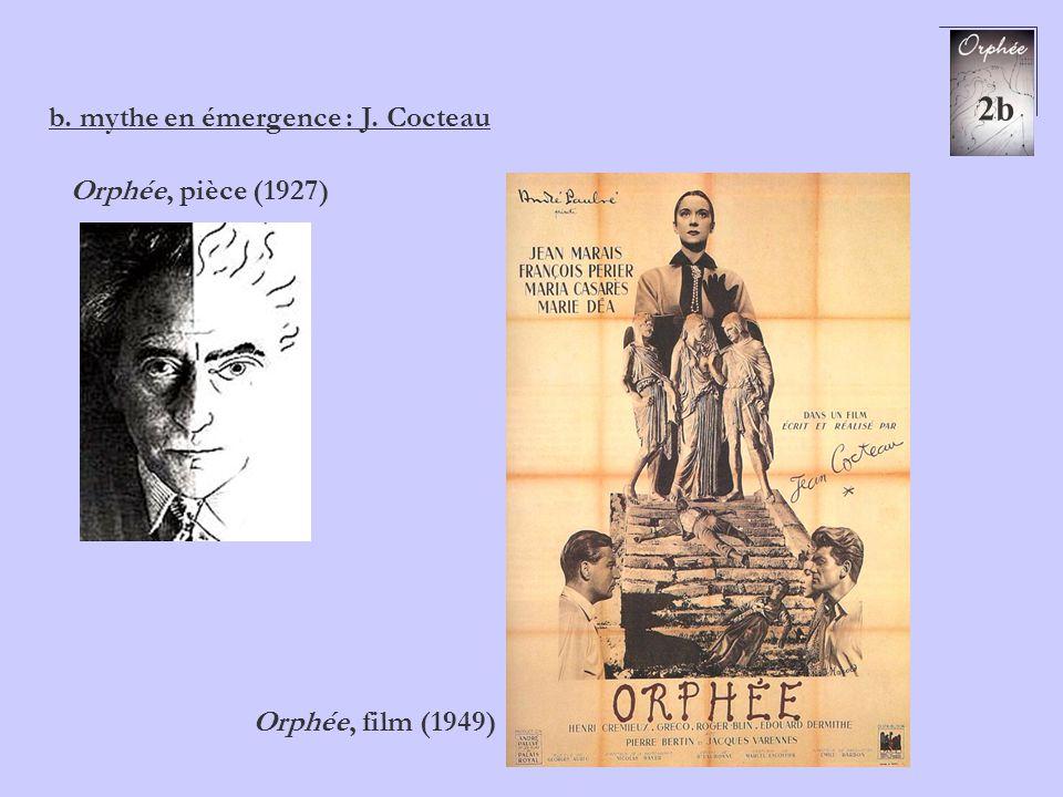 b. mythe en émergence : J. Cocteau