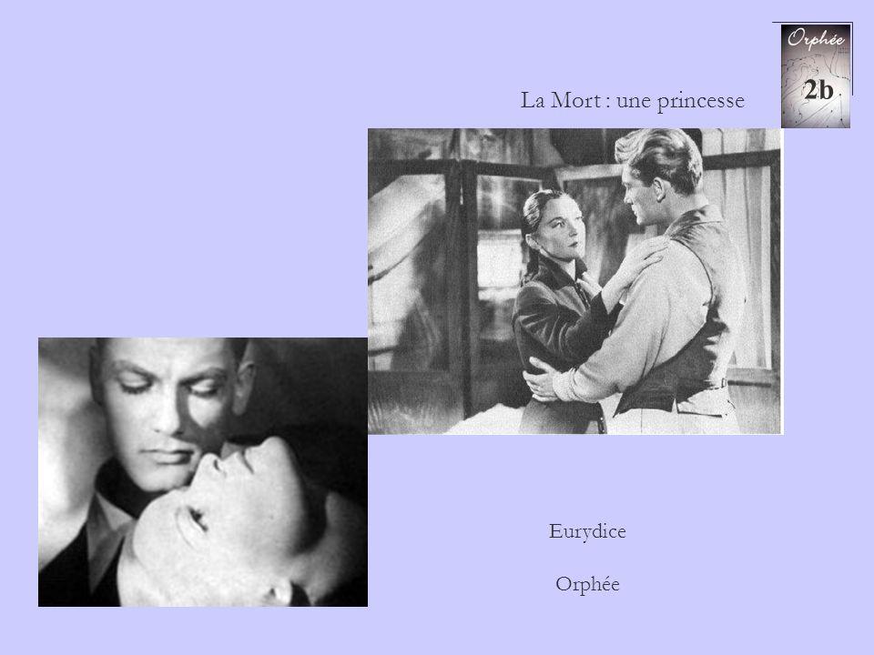 2b La Mort : une princesse Eurydice Orphée