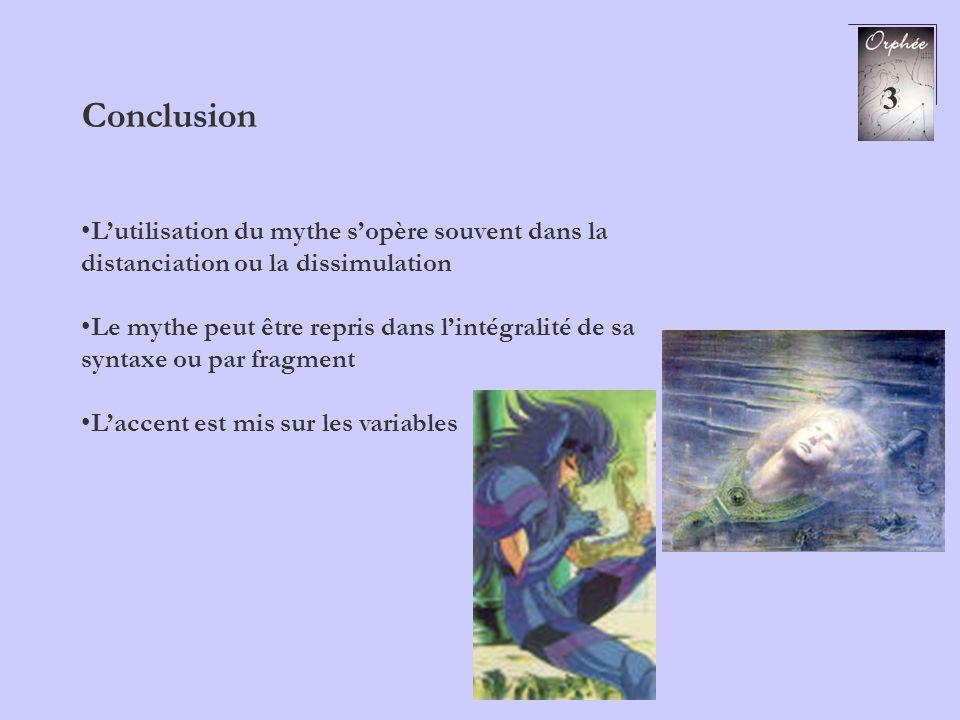 3 Conclusion. L'utilisation du mythe s'opère souvent dans la distanciation ou la dissimulation.
