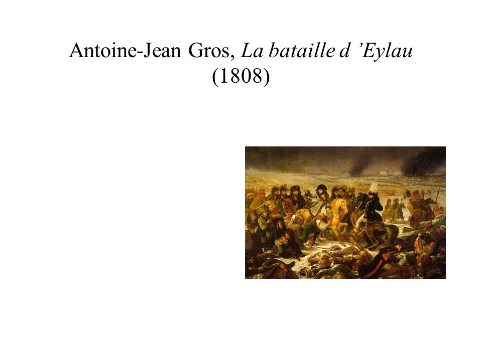 Antoine-Jean Gros, La bataille d 'Eylau (1808)
