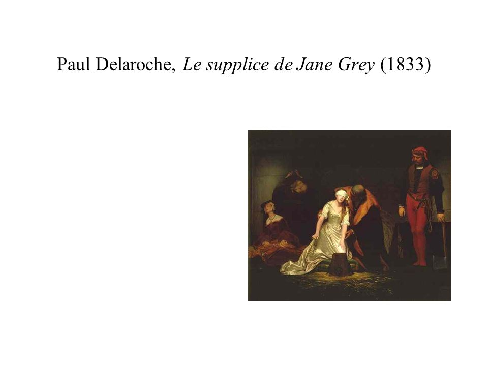 Paul Delaroche, Le supplice de Jane Grey (1833)