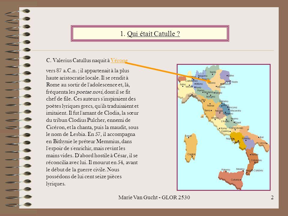 1. Qui était Catulle C. Valerius Catullus naquit à Vérone