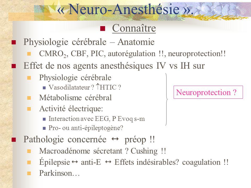 « Neuro-Anesthésie ». Connaître Physiologie cérébrale – Anatomie