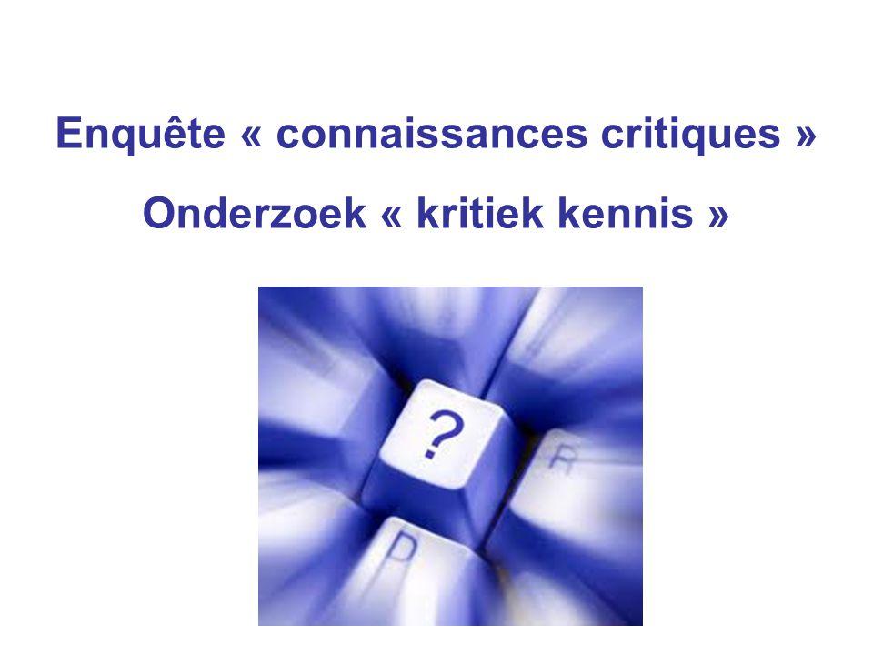 Enquête « connaissances critiques » Onderzoek « kritiek kennis »