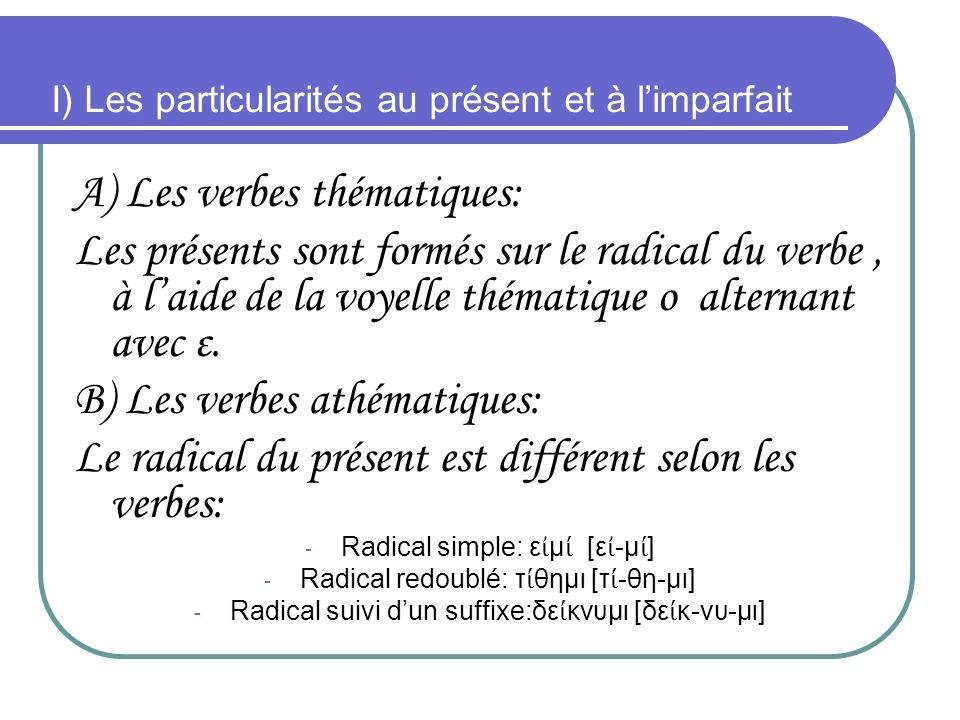 I) Les particularités au présent et à l'imparfait