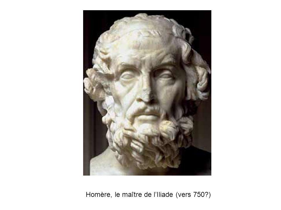 Homère, le maître de l'Iliade (vers 750 )