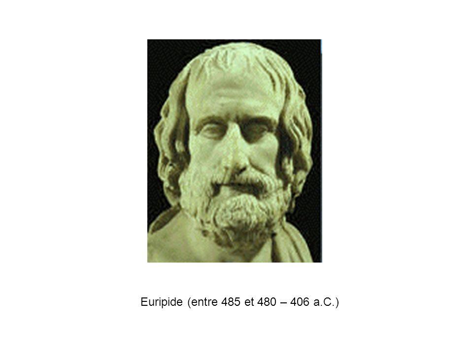 Euripide (entre 485 et 480 – 406 a.C.)