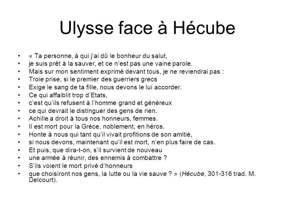 Ulysse face à Hécube « Ta personne, à qui j'ai dû le bonheur du salut,