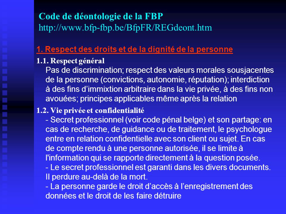 Code de déontologie de la FBP http://www.bfp-fbp.be/BfpFR/REGdeont.htm