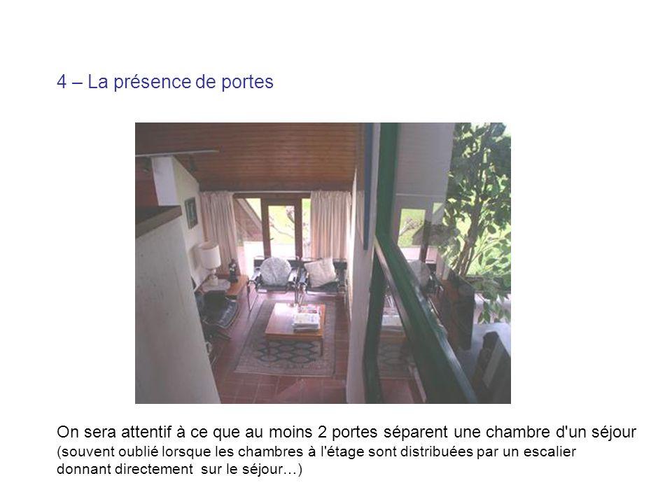 4 – La présence de portes On sera attentif à ce que au moins 2 portes séparent une chambre d un séjour.