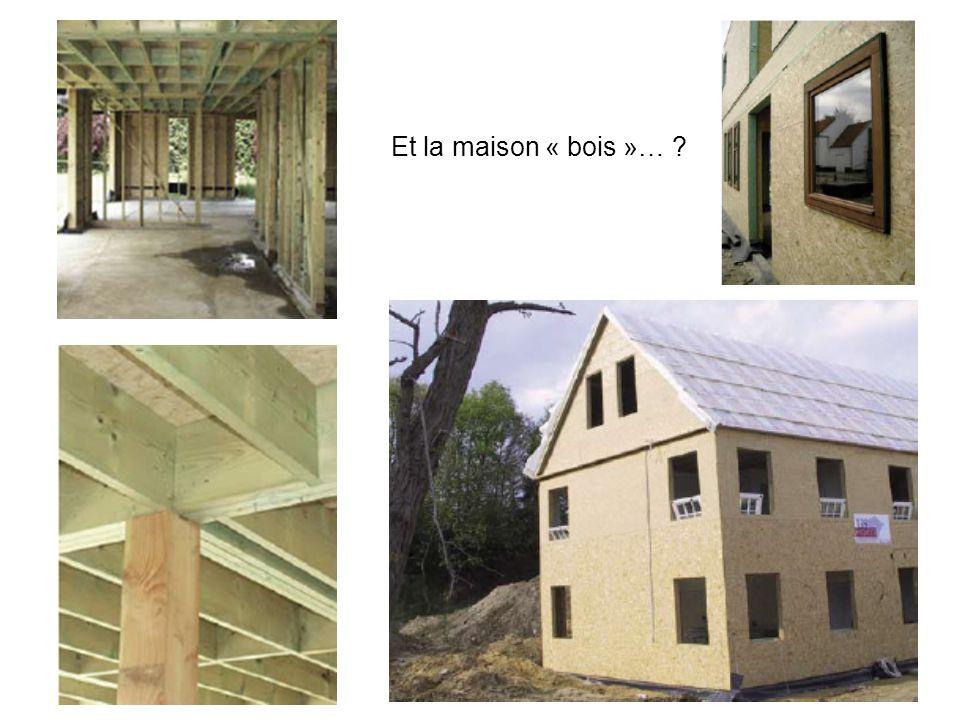Et la maison « bois »…