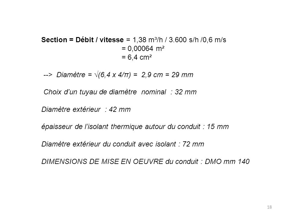 Section = Débit / vitesse = 1,38 m³/h / 3.600 s/h /0,6 m/s