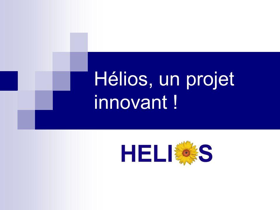 Hélios, un projet innovant !