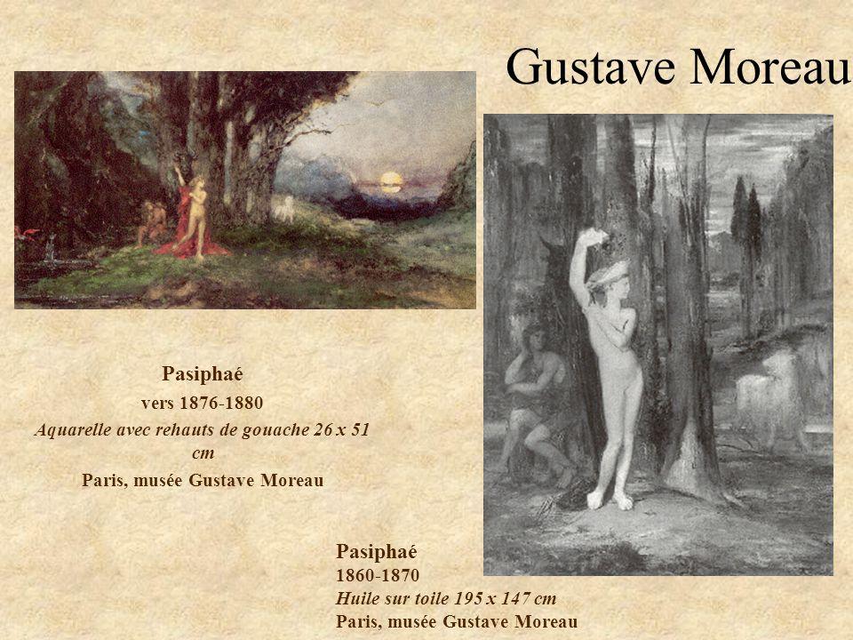 Gustave Moreau Pasiphaé Pasiphaé vers 1876-1880