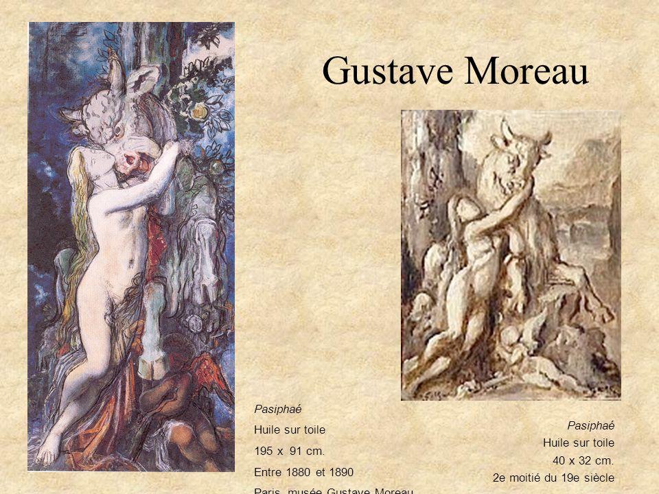 Gustave Moreau Pasiphaé Huile sur toile Pasiphaé 195 x 91 cm.