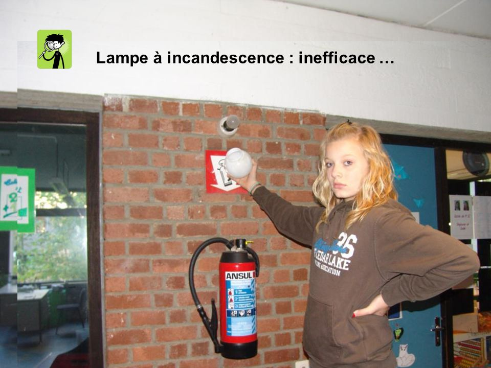 Lampe à incandescence : inefficace …