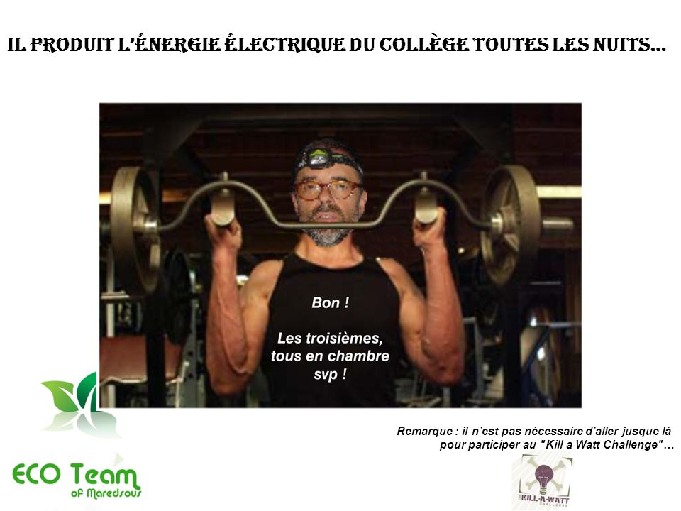 Il produit l'énergie électrique du Collège toutes les nuits…