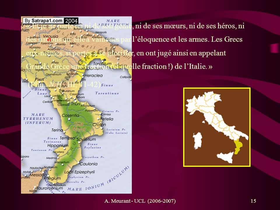 « Et je ne parle ici ni de son génie, ni de ses mœurs, ni de ses héros, ni des nations qu'elle a vaincues par l'éloquence et les armes. Les Grecs eux-mêmes, si portés à se glorifier, en ont jugé ainsi en appelant Grande Grèce une fraction (et quelle fraction !) de l'Italie. »