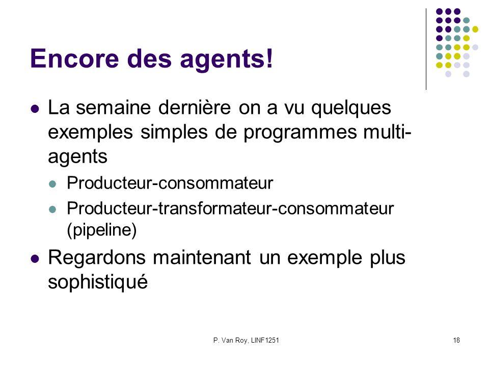 Encore des agents! La semaine dernière on a vu quelques exemples simples de programmes multi-agents.